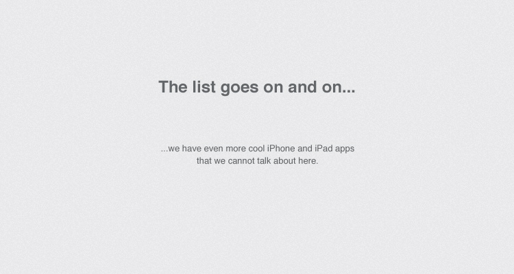 The list goes on and on. we have even more cool iPhone and iPad apps	that we cannot talk about here.